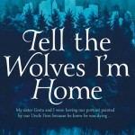 Thoughts on Tell the Wolves I'm Home