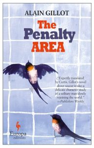 The Penalty area by Alain Gillot (translated by Howard Curtis)